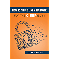 How To Think Like A Manager for the CISSP Exam (English Edition)
