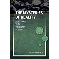The Mysteries of Reality: Dialogues with Visionary Scientists (English Edition)