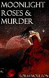 Moonlight, Roses & Murder (A Selina Bellerose Series Book 1)