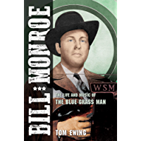 Bill Monroe: The Life and Music of the Blue Grass Man (Music in American Life)