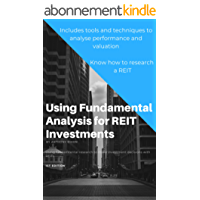 Using Fundamental Analysis for REIT Investments: Using fundamental research to make investment decisions with REITs (English Edition)
