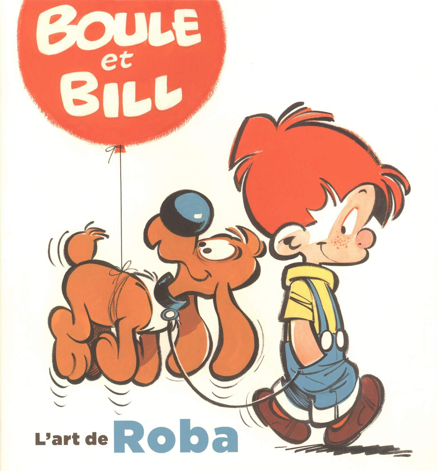 Amazon Fr Boule Et Bill L Art De Roba Pissavy Yvernault Christelle Pissavy Yvernault Bertrand Livres
