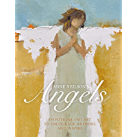 Anne Neilson's Angels: Devotions and Art to Encourage, Refresh, and Inspire (English Edition)