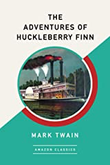 The Adventures of Huckleberry Finn (AmazonClassics Edition) Kindle Edition