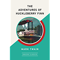 The Adventures of Huckleberry Finn (AmazonClassics Edition) (English Edition)