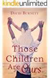 Those Children Are Ours (Jennie Bateman's Story Book 1) (English Edition)