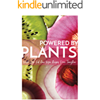 Powered By Plants: Fresh Low-Fat Raw Vegan Recipes From TannyRaw (English Edition)