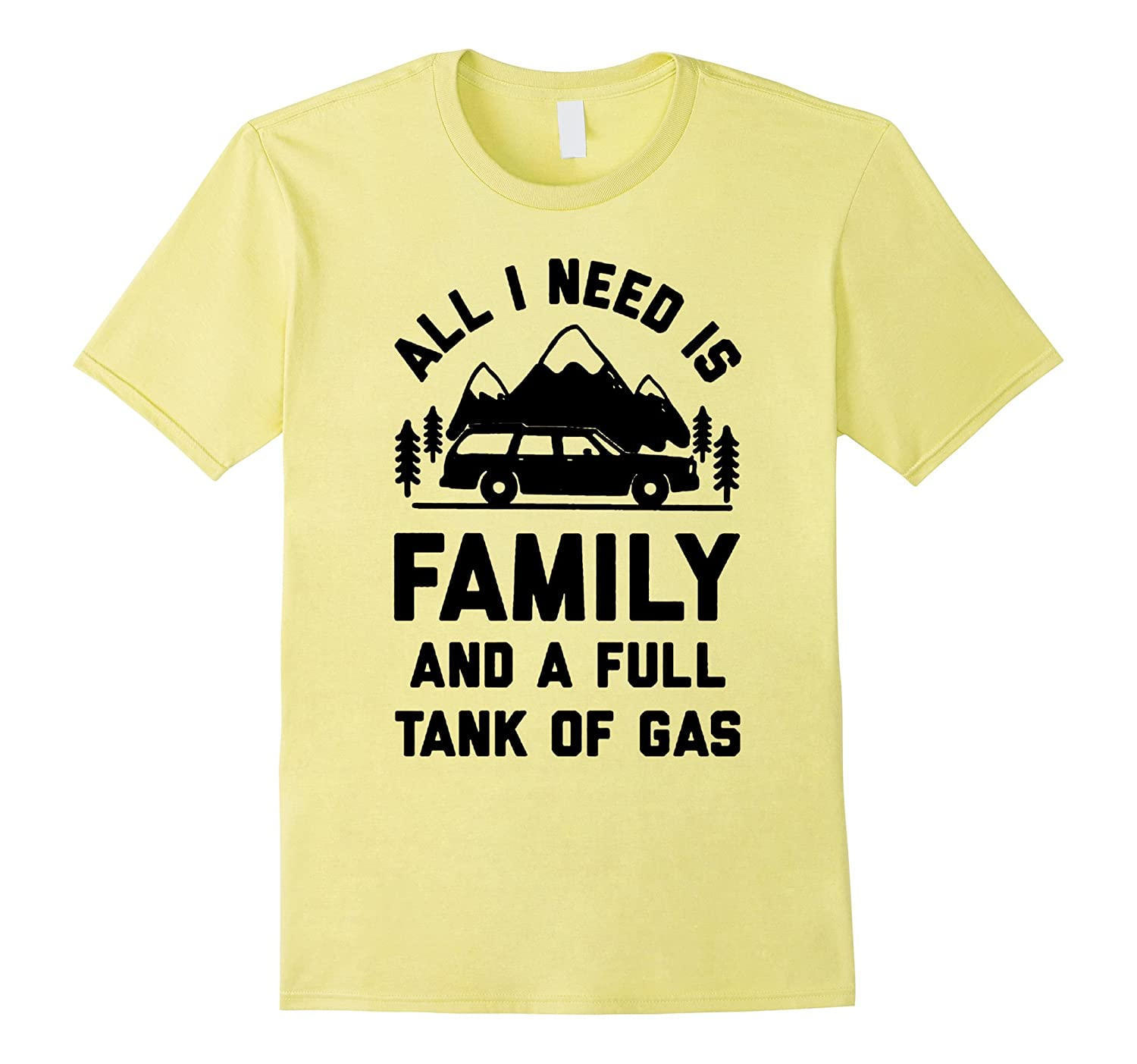 all i need is family and a full tank of gas road trip tshirt-PL