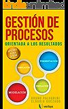 GESTIÓN DE PROCESOS ORIENTADA A LOS RESULTADOS (Spanish Edition)