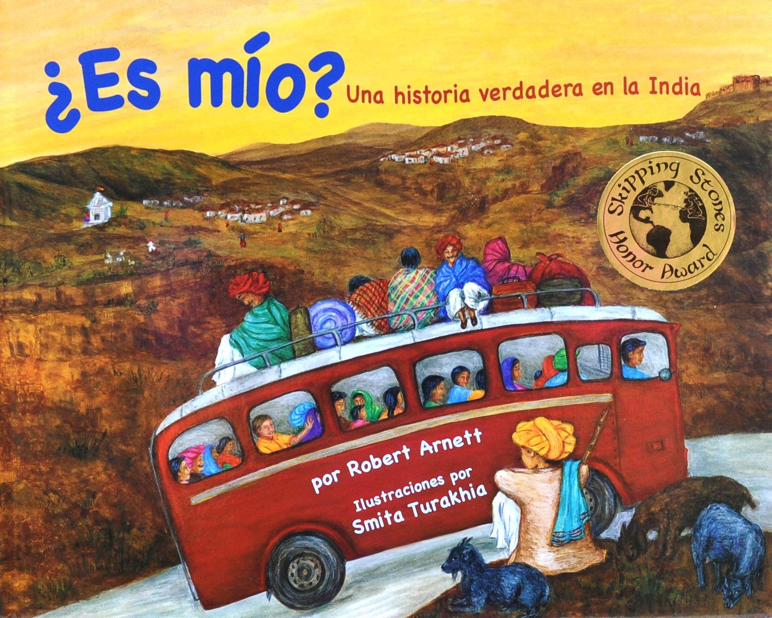 ¿Es mio? Un viaje en autobús en la India (Children's Multicultural and Character Education Book Series) (Spanish Edition) (India Unveiled Childrens Series)