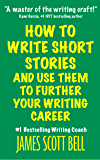 How to Write Short Stories And Use Them to Further Your Writing Career (English Edition)