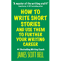 How to Write Short Stories And Use Them to Further Your Writing Career (Bell on Writing Book 9) (English Edition)