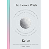The Power Wish: Japan's Leading Astrologer Reveals the Moon's Secrets for Finding Success, Happiness, and the Favor of…