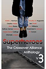 Superheroes: The Crossover Alliance Anthology V3 Kindle Edition