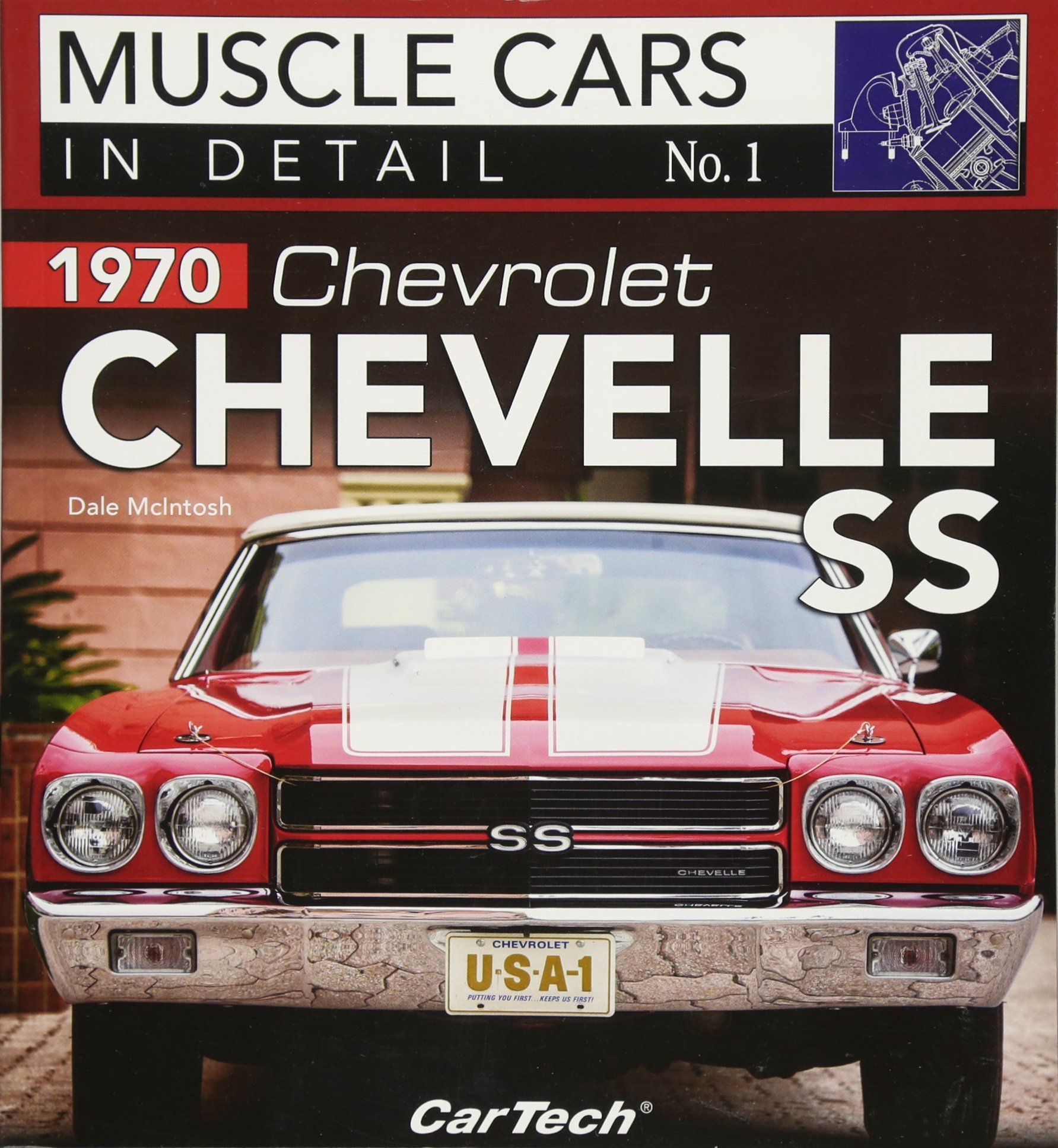 f037dd30 1970 Chevrolet Chevelle SS: Muscle Cars In Detail No. 1: Dale McIntosh:  9781613253175: Amazon.com: Books