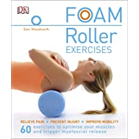 Foam Roller Exercises: Relieve Pain, Prevent Injury, Improve Mobility