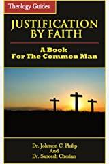 What Is Justification By Faith Kindle Edition