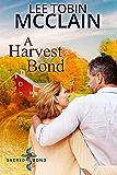A Harvest Bond: Sacred Bond Series Final Novella