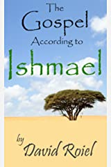 The Gospel According to Ishmael Kindle Edition