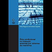Ética profissional na tradução assistida por sistemas de memórias