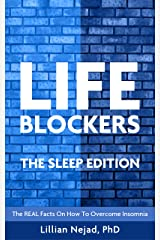 LIFEBLOCKERS The Sleep Edition: The REAL Facts on How to Overcome Insomnia Kindle Edition