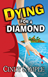 Dying for a Diamond (Laurel McKay Mysteries Book 6)