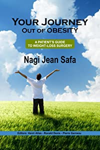 Your Journey Out of Obesity: A Patient's Guide to Weight Loss Surgery