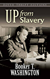 Up from Slavery (Dover Thrift Editions)