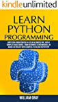 LEARN PYTHON PROGRAMMING: Write code from scratch in a clear & concise way, with a complete basic course. From beginners...