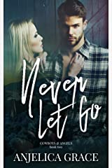 Never Let Go (Cowboys & Angels Book 2) Kindle Edition