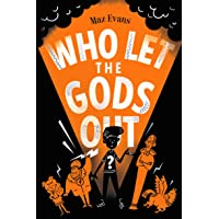 Who Let the Gods Out? (Who Let the Gods Out book 1)