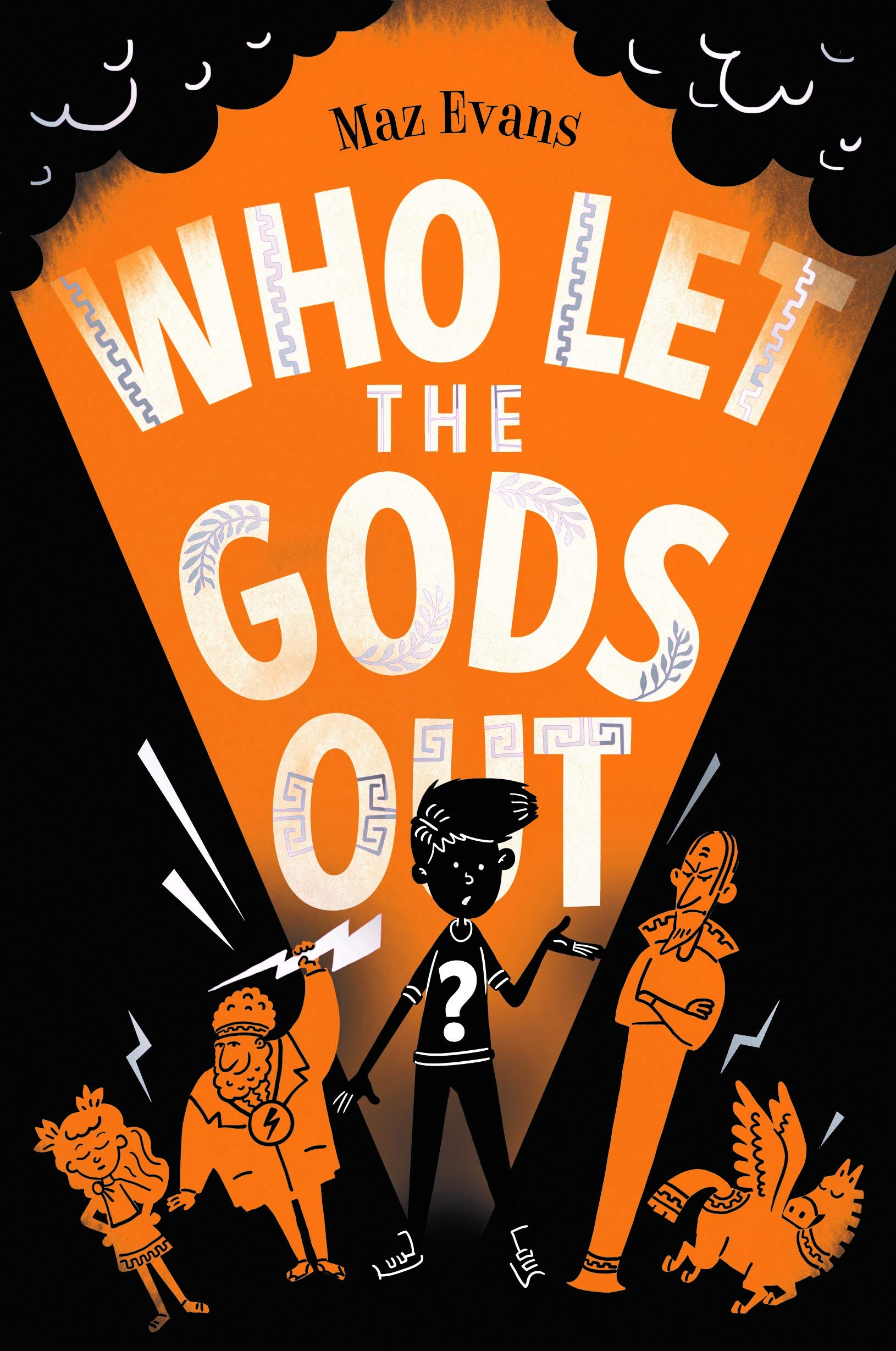 Who Let the Gods Out? the first EPIC laugh-out-loud adventure in Maz  Evans's bestselling series: Amazon.co.uk: Evans, Maz: Books