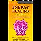 Energy Healing at Home: Use Reiki, Chakra Healing, Crystals, Eden Energy Medicine, Qigong, Yoga To Achieve Optimum…