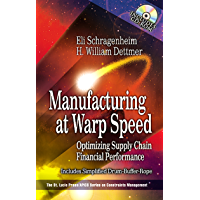 Manufacturing at Warp Speed: Optimizing Supply Chain Financial Performance (The CRC Press Series on Constraints Management Book 19)