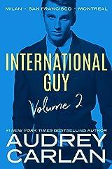 International Guy: Milan, San Francisco, Montreal (International Guy Volumes Book 2) Kindle Edition