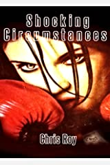 Shocking Circumstances Kindle Edition