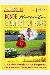 Where Little Flower Got Her Power: Dual Translation English and Spanish (Children of The World Story Book and Educational Series Book 1 of 3 (Novelette)) (Spanish Edition) Kindle Edition
