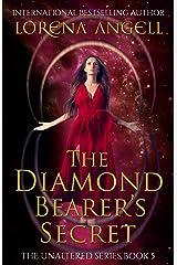The Diamond Bearer's Secret (The Unaltered Book 5) Kindle Edition
