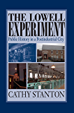 The Lowell Experiment: Public History in a Postindustrial City