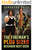 The Fireman's Plus Sized Neighbor Next Door: BBW, BWWM, Fireman, Next Door Neighbor, Surprises Romance (BBW Desires Book…