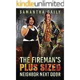The Fireman's Plus Sized Neighbor Next Door: BBW, BWWM, Fireman, Next Door Neighbor, Surprises Romance (BBW Desires Book 10)