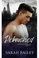Debauched: A Dark Reverse Harem Romance (The Devil's Syndicate Book 4) Kindle Edition