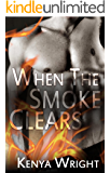 When the Smoke Clears (Standalone Interracial Firefighter Romance BWWM)