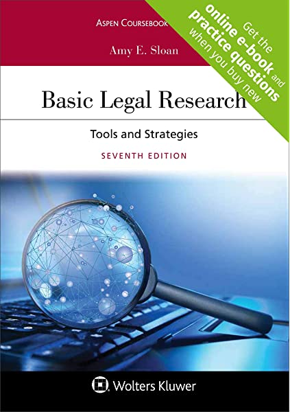 Basic Legal Research Tools And Strategies Connected Casebook Aspen Coursebook Amy E Sloan 9781454894018 Amazon Com Books