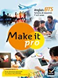 Make it pro Anglais BTS Tertiaires et Industriels 1re et 2e année éd. 2015 - Manuel de l'élève
