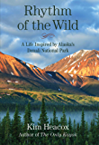 Rhythm of the Wild: A Life Inspired by Alaska's Denali National Park