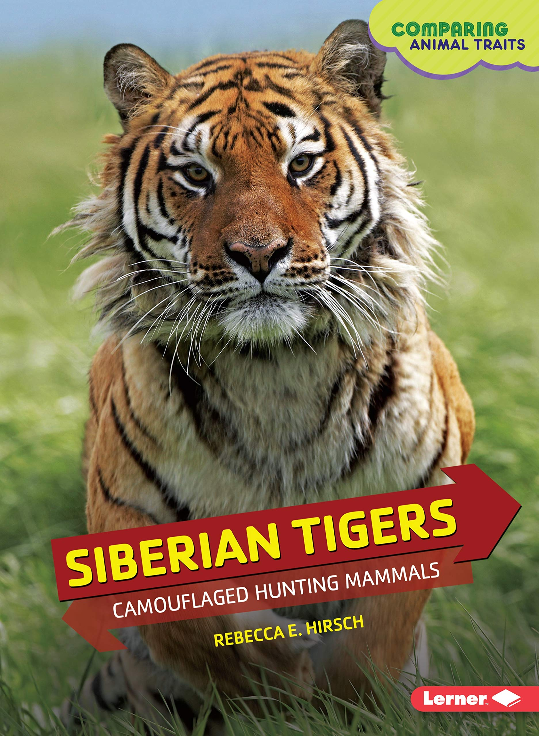 Download Siberian Tigers: Camouflaged Hunting Mammals (Comparing Animal Traits) PDF