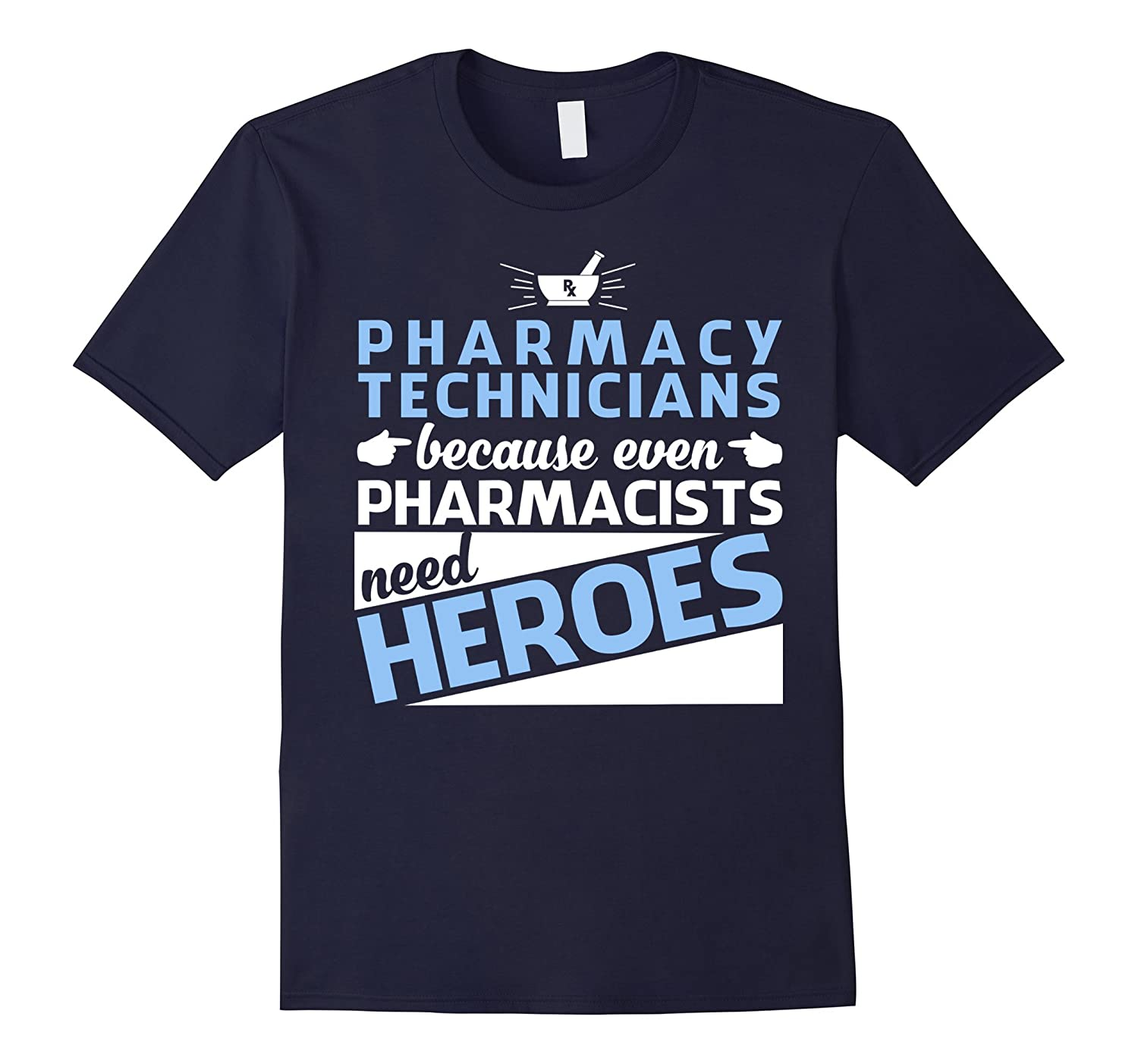 PHARMACY TECHNICIANS BECAUSE EVEN PHARMACISTS NEED HEROES-TH