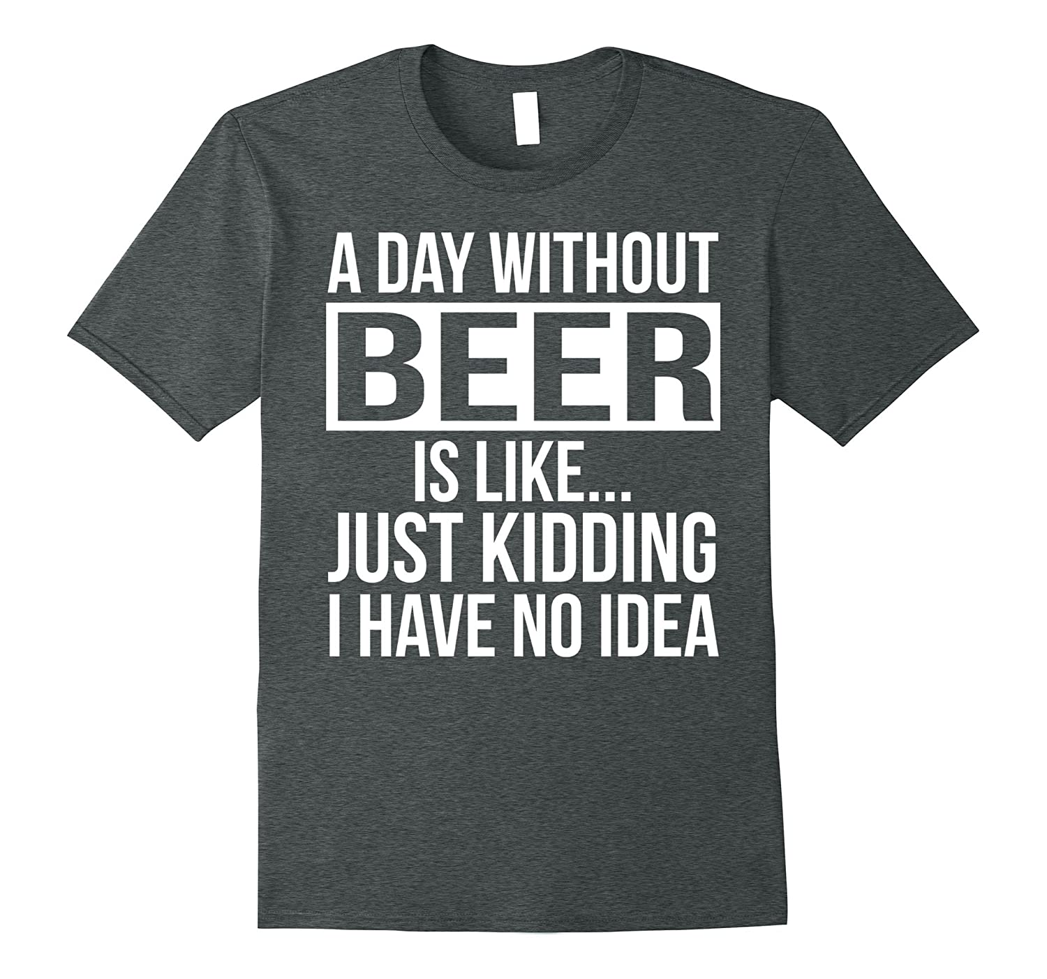 A day without Beer Funny T-shirt-TH