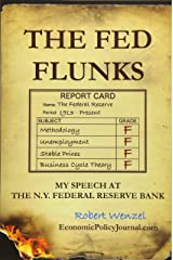 The Fed Flunks: My Speech at the New York Federal Reserve Bank Paperback